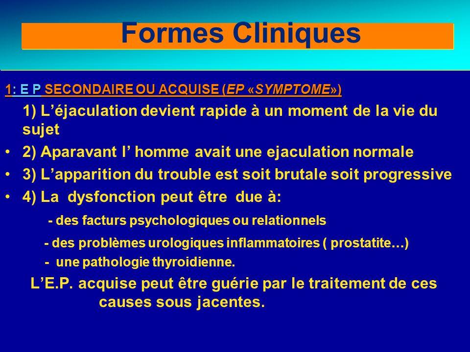 Behavioral therapy for PE 1: E P SECONDAIRE OU ACQUISE (EP «SYMPTOME») 1) Léjaculation devient rapide à un moment de la vie du sujet 2) Aparavant l ho