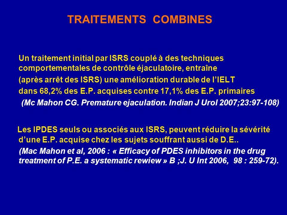 TRAITEMENTS COMBINES Un traitement initial par ISRS couplé à des techniques comportementales de contrôle éjaculatoire, entraîne (après arrêt des ISRS)