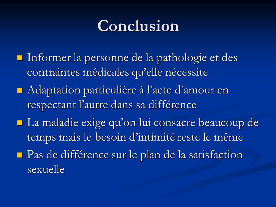 Conclusion Informer la personne de la pathologie et des contraintes médicales quelle nécessite Informer la personne de la pathologie et des contrainte