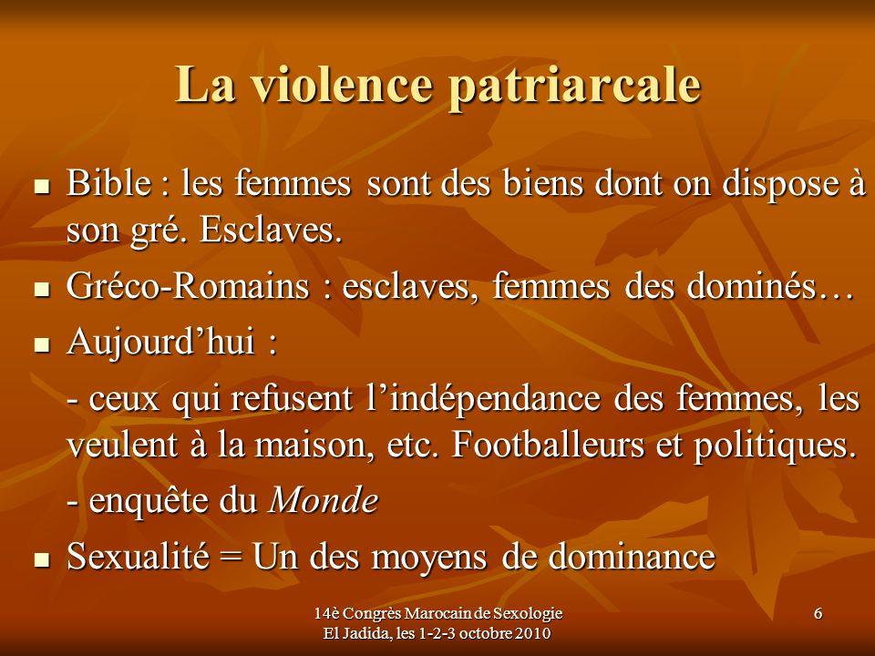 La violence patriarcale Bible : les femmes sont des biens dont on dispose à son gré. Esclaves. Bible : les femmes sont des biens dont on dispose à son