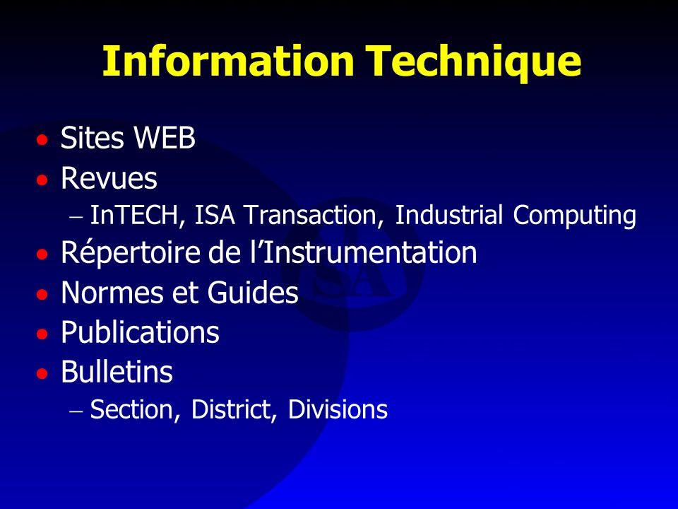 Information Technique Sites WEB Revues InTECH, ISA Transaction, Industrial Computing Répertoire de lInstrumentation Normes et Guides Publications Bull