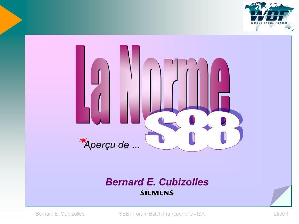 Bernard E. CubizollesSEE / Forum Batch Francophone - ISASlide 1 Aperçu de... Bernard E. Cubizolles