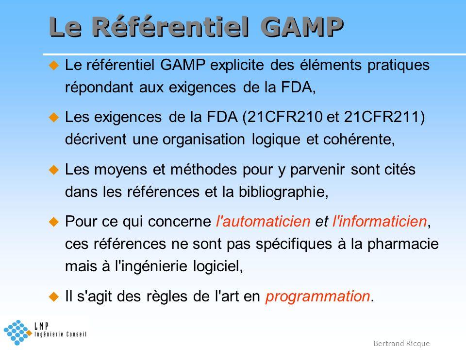 Bertrand Ricque Le Référentiel GAMP Le référentiel GAMP explicite des éléments pratiques répondant aux exigences de la FDA, Les exigences de la FDA (2