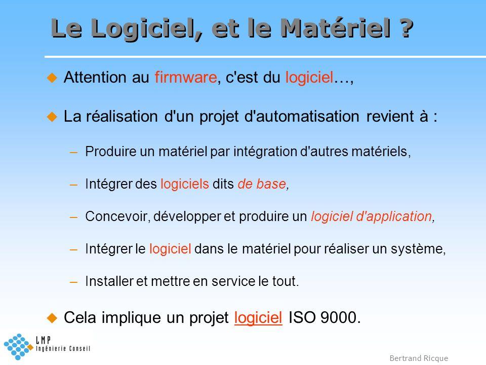 Bertrand Ricque Validation des Logiciels Deux types de logiciels dans une unité de production pharmaceutique : –Contrôle-commande : Temps pseudo réel (synchrone avec le procédé), –GPAO / ERP : Asynchrone.