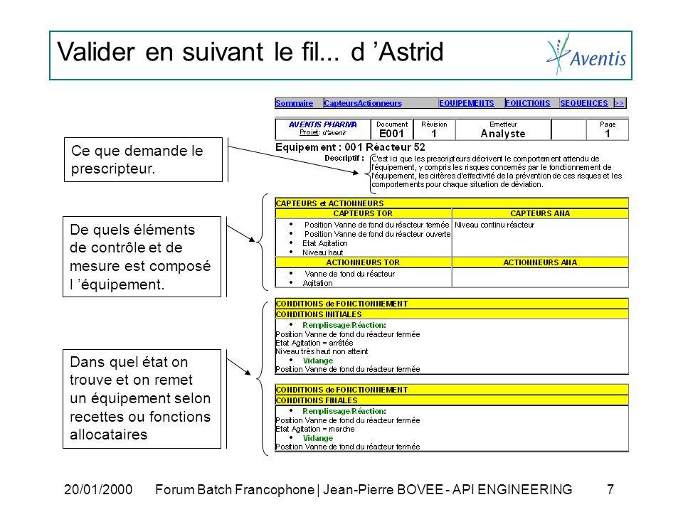 Valider en suivant le fil... d Astrid 20/01/2000Forum Batch Francophone | Jean-Pierre BOVEE - API ENGINEERING 7 Ce que demande le prescripteur. De que
