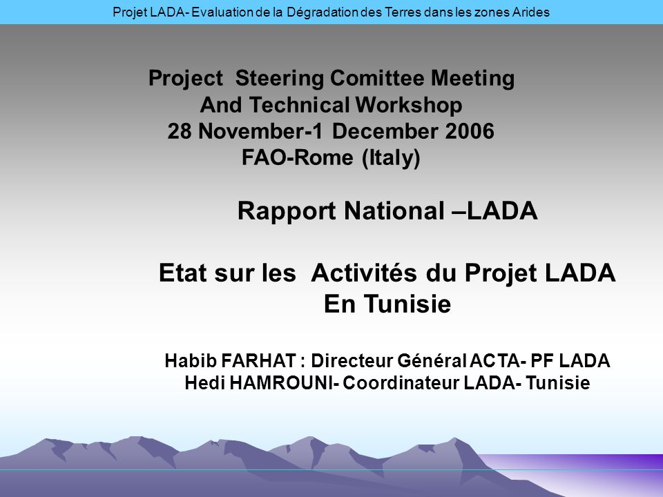 Project Steering Comittee Meeting And Technical Workshop 28 November-1 December 2006 FAO-Rome (Italy) Projet LADA- Evaluation de la Dégradation des Te