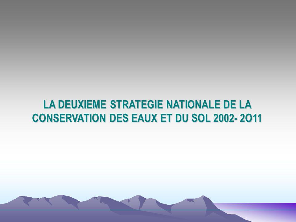 LA DEUXIEME STRATEGIE NATIONALE DE LA CONSERVATION DES EAUX ET DU SOL 2002- 2O11
