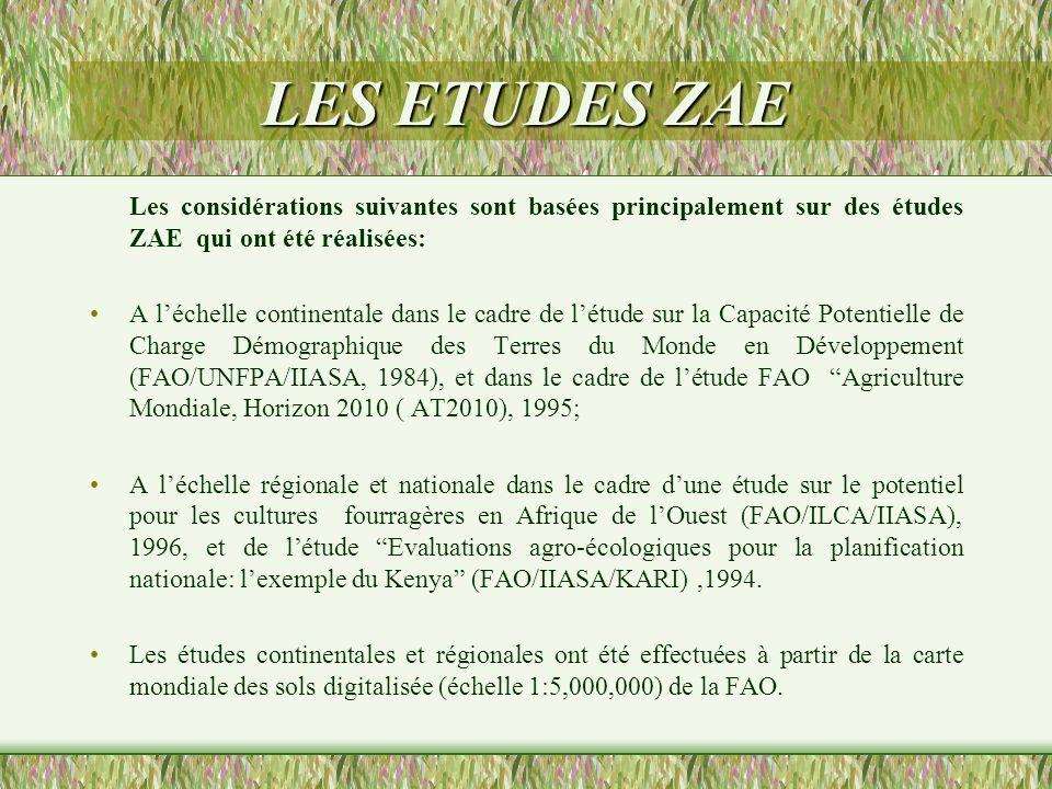LES ETUDES ZAE Les considérations suivantes sont basées principalement sur des études ZAE qui ont été réalisées: A léchelle continentale dans le cadre