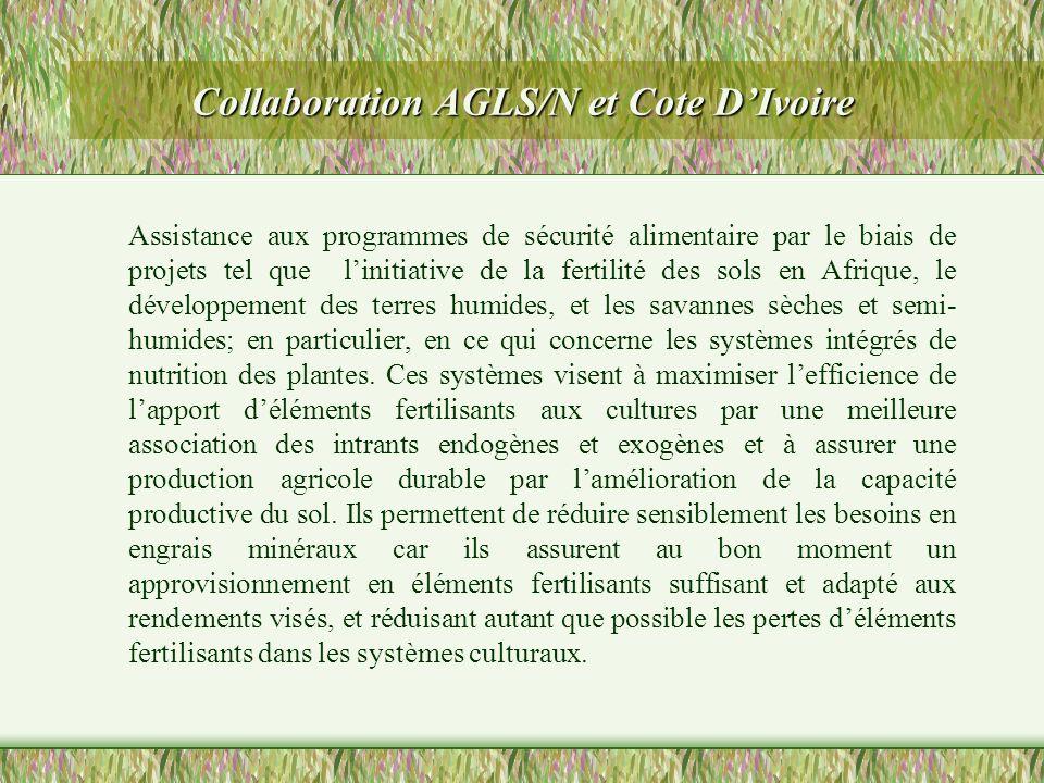 Collaboration AGLS/N et Cote DIvoire Assistance aux programmes de sécurité alimentaire par le biais de projets tel que linitiative de la fertilité des