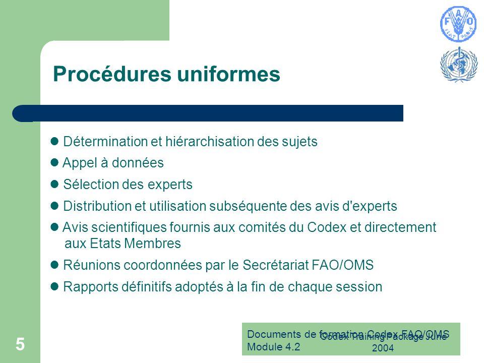Documents de formation Codex FAO/OMS Module 4.2 Codex Training Package June 2004 6 Questions de données Sources de données : industrie alimentaire, recherche nationale et programmes de surveillance Les appels à données sont transmis par les Points de contact du Codex et figurent sur les sites Web de la FAO et de l OMS Fiabilité et confidentialité des données