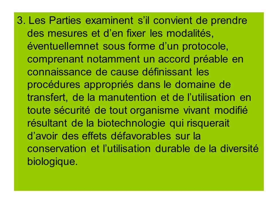 3. Les Parties examinent sil convient de prendre des mesures et den fixer les modalités, éventuellemnet sous forme dun protocole, comprenant notamment