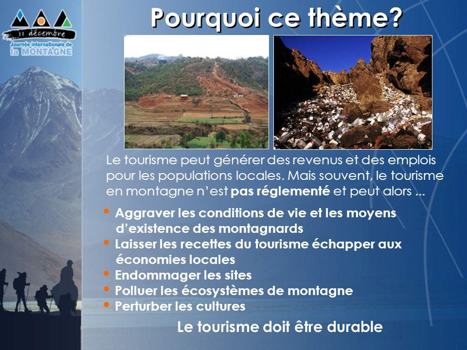 Le tourisme durable pour la réduction de la pauvreté dans les régions de montagne Contribue aux Objectifs du Millénaire pour le développement (OMD) consistant à : N o 1: Réduire lextrême pauvreté et la faim N o 7: Assurer un environnement durable