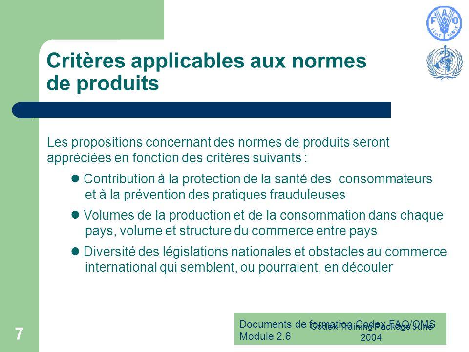 Documents de formation Codex FAO/OMS Module 2.6 Codex Training Package June 2004 7 Critères applicables aux normes de produits Les propositions concer