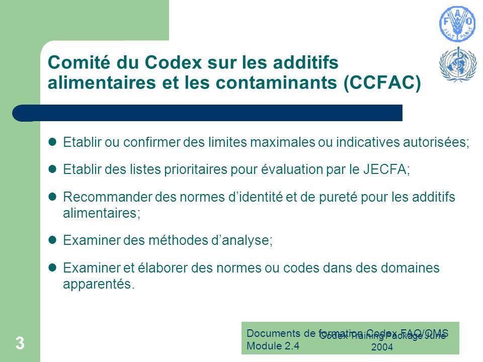 Documents de formation Codex FAO/OMS Module 2.4 Codex Training Package June 2004 3 Comité du Codex sur les additifs alimentaires et les contaminants (