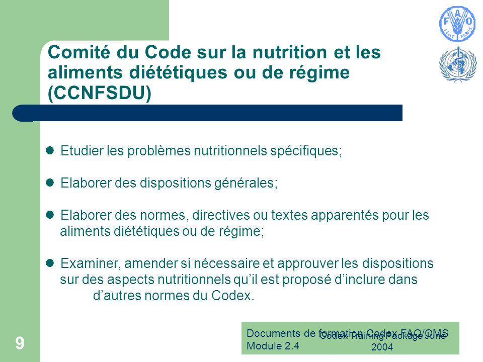 Documents de formation Codex FAO/OMS Module 2.4 Codex Training Package June 2004 9 Comité du Code sur la nutrition et les aliments diététiques ou de r
