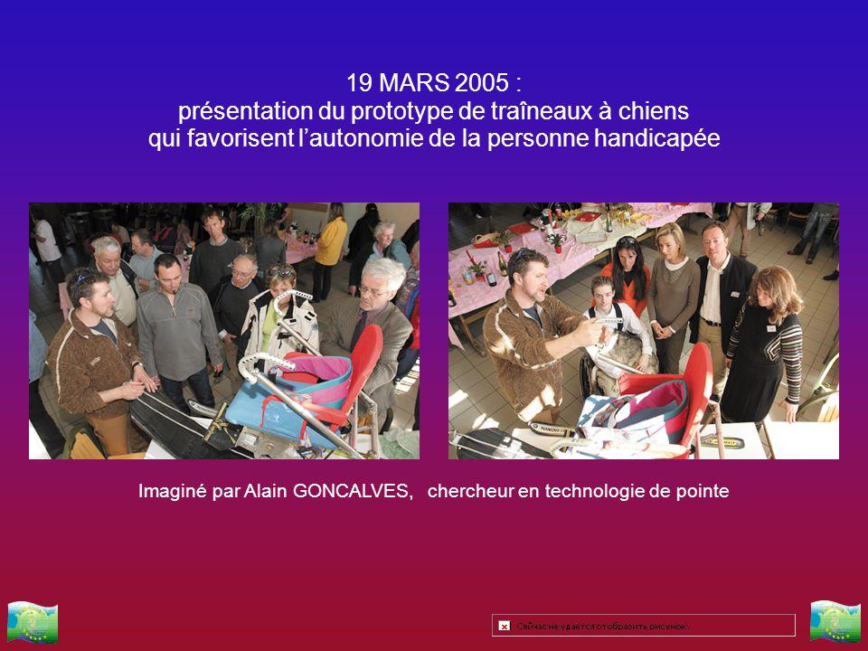 19 MARS 2005 : présentation du prototype de traîneaux à chiens qui favorisent lautonomie de la personne handicapée Imaginé par Alain GONCALVES, cherch