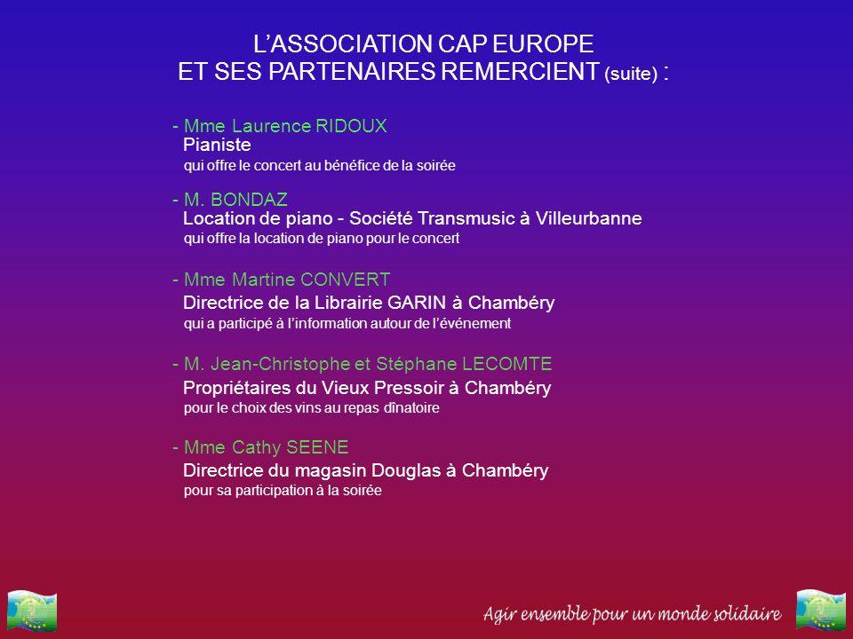 - Mme Laurence RIDOUX Pianiste qui offre le concert au bénéfice de la soirée - M. BONDAZ Location de piano - Société Transmusic à Villeurbanne qui off