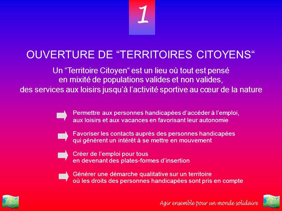 Un Territoire Citoyen est un lieu où tout est pensé en mixité de populations valides et non valides, des services aux loisirs jusquà lactivité sportiv