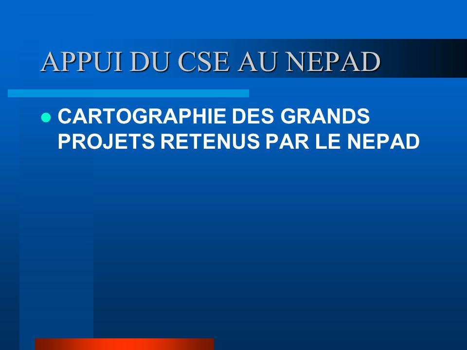 APPUI DU CSE AU NEPAD CARTOGRAPHIE DES GRANDS PROJETS RETENUS PAR LE NEPAD