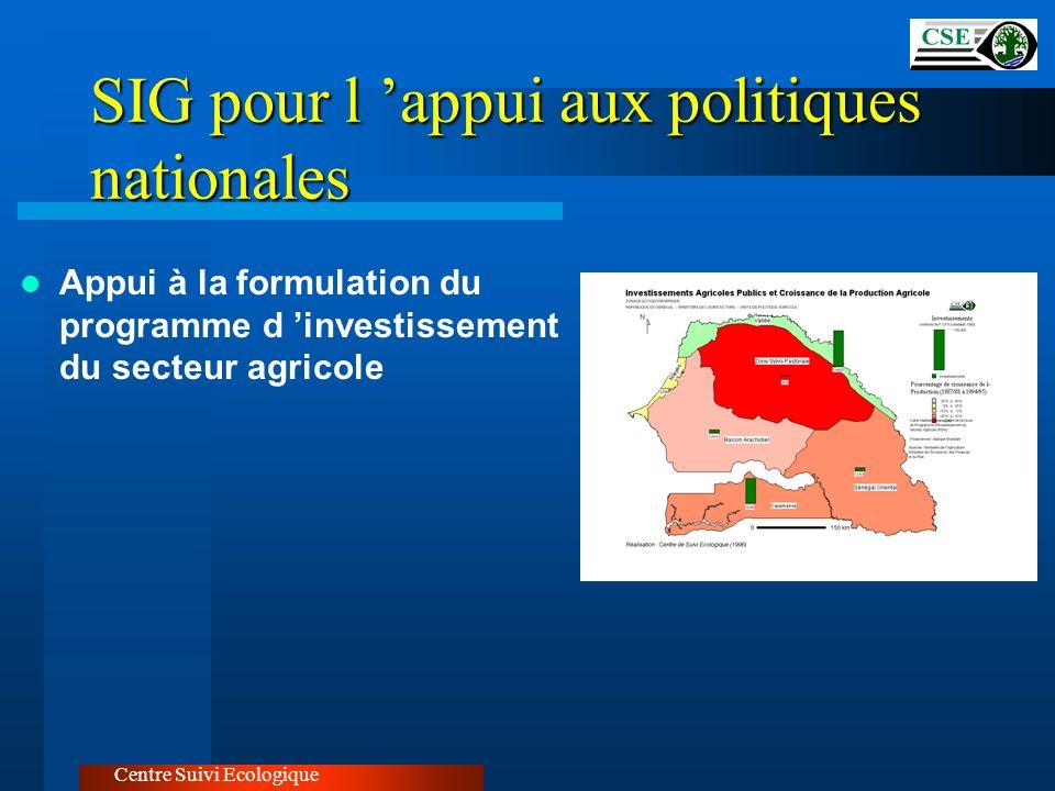 SIG pour l appui aux politiques nationales Centre Suivi Ecologique Appui à la formulation du programme d investissement du secteur agricole