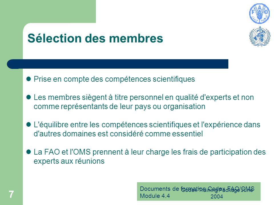 Documents de formation Codex FAO/OMS Module 4.4 Codex Training Package June 2004 7 Sélection des membres Prise en compte des compétences scientifiques