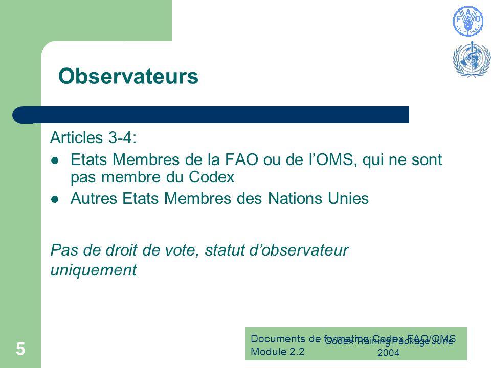 Documents de formation Codex FAO/OMS Module 2.2 Codex Training Package June 2004 6 Ses statuts permettent à la Commission détablir: Articles 6-7: Comité exécutif Organes subsidiaires (Comités et groupes spéciaux)