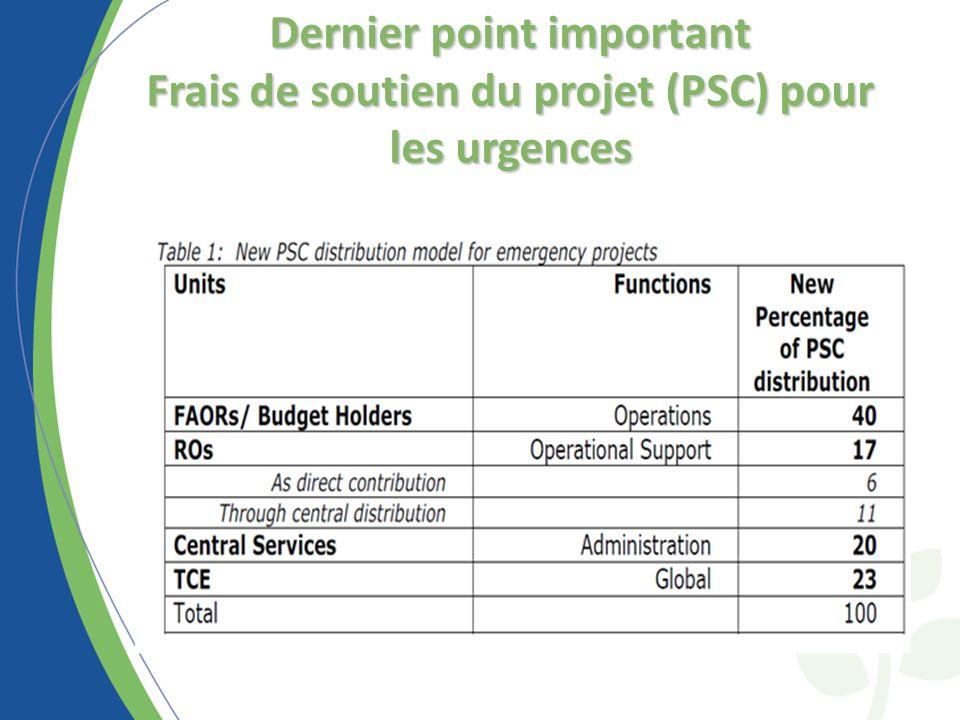 Dernier point important Frais de soutien du projet (PSC) pour les urgences