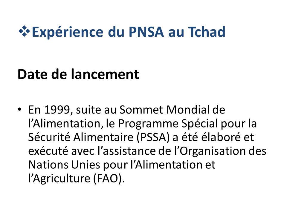 Expérience du PNSA au Tchad Date de lancement En 1999, suite au Sommet Mondial de lAlimentation, le Programme Spécial pour la Sécurité Alimentaire (PS
