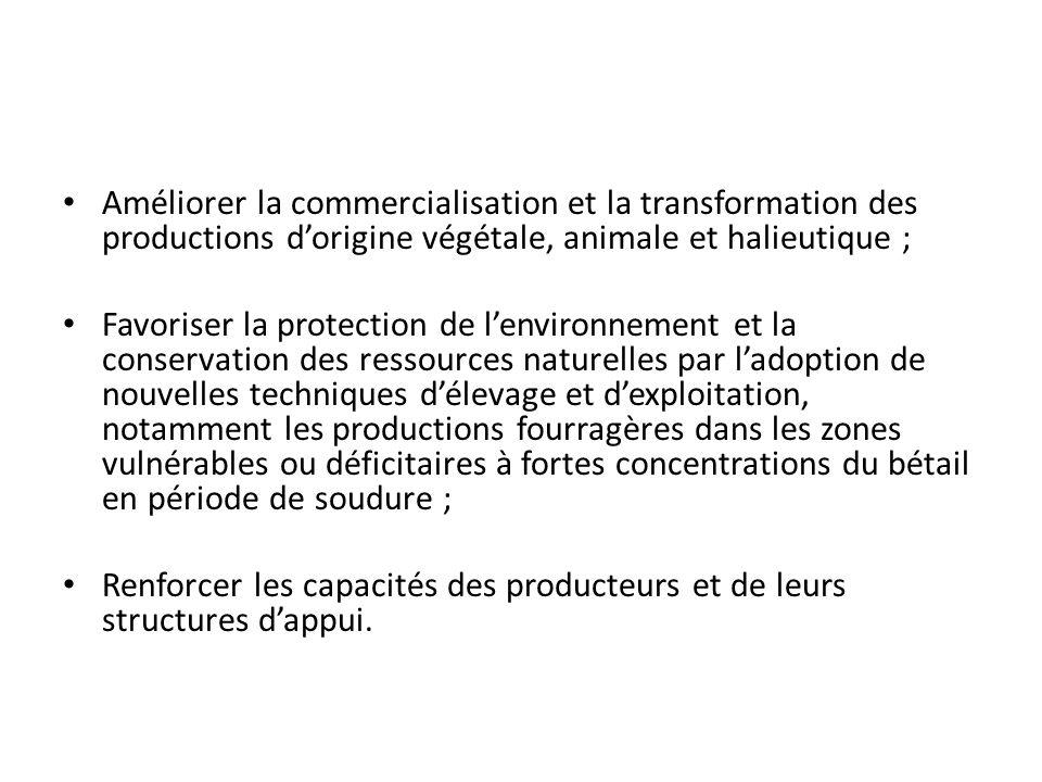 Améliorer la commercialisation et la transformation des productions dorigine végétale, animale et halieutique ; Favoriser la protection de lenvironnem