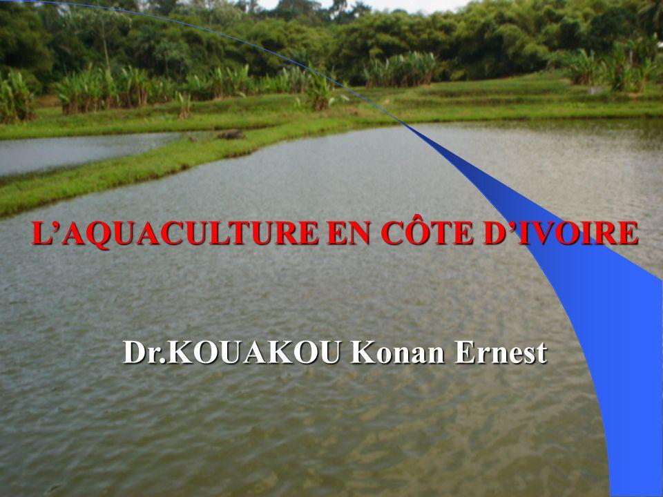 LAQUACULTURE EN CÔTE DIVOIRE Dr.KOUAKOU Konan Ernest