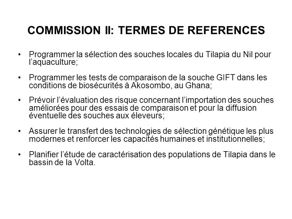 COMMISSION II: TERMES DE REFERENCES Programmer la sélection des souches locales du Tilapia du Nil pour laquaculture; Programmer les tests de comparais