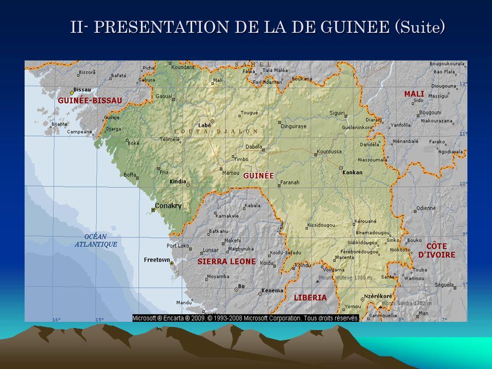 II- PRESENTATION DE LA DE GUINEE (Suite) II- PRESENTATION DE LA DE GUINEE (Suite)