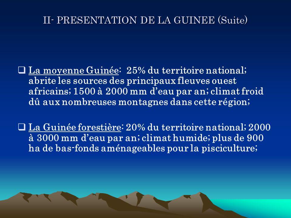 II- PRESENTATION DE LA GUINEE (Suite) II- PRESENTATION DE LA GUINEE (Suite) La moyenne Guinée: 25% du territoire national; abrite les sources des prin