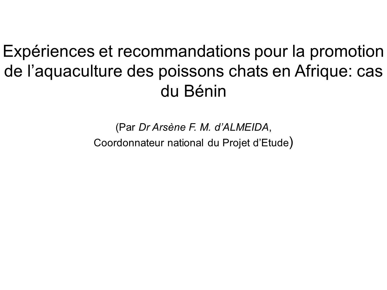 Expériences et recommandations pour la promotion de laquaculture des poissons chats en Afrique: cas du Bénin (Par Dr Arsène F. M. dALMEIDA, Coordonnat