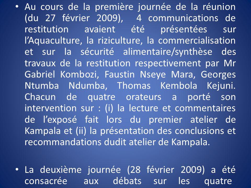 Au cours de la première journée de la réunion (du 27 février 2009), 4 communications de restitution avaient été présentées sur lAquaculture, la rizicu
