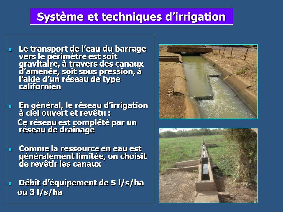 Système et techniques dirrigation Le transport de leau du barrage vers le périmètre est soit gravitaire, à travers des canaux damenée, soit sous press