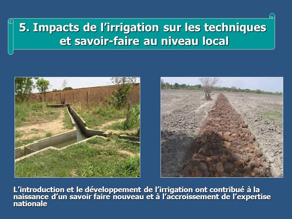 5. Impacts de lirrigation sur les techniques et savoir-faire au niveau local et savoir-faire au niveau local Lintroduction et le développement de lirr