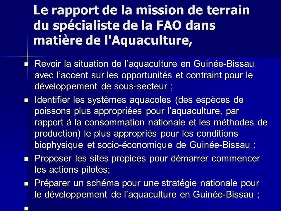 Le rapport de la mission de terrain du spécialiste de la FAO dans matière de l'Aquaculture, Revoir la situation de laquaculture en Guinée-Bissau avec