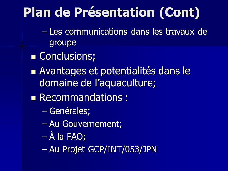 Recommandations au Gouvernement (Cont.) Introduction d un département spécialisé pour l aquaculture, dans la structure organique du Ministère des Pêche/DGPA.