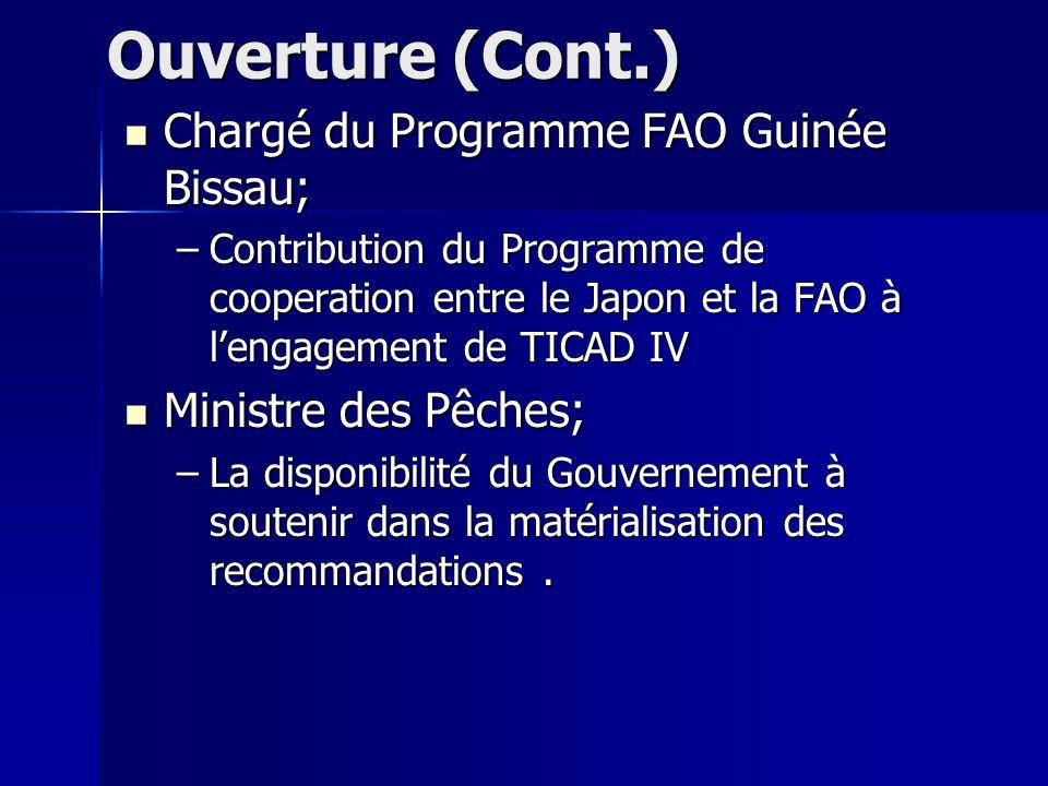Ouverture (Cont.) Chargé du Programme FAO Guinée Bissau; –C–C–C–Contribution du Programme de cooperation entre le Japon et la FAO à lengagement de TIC