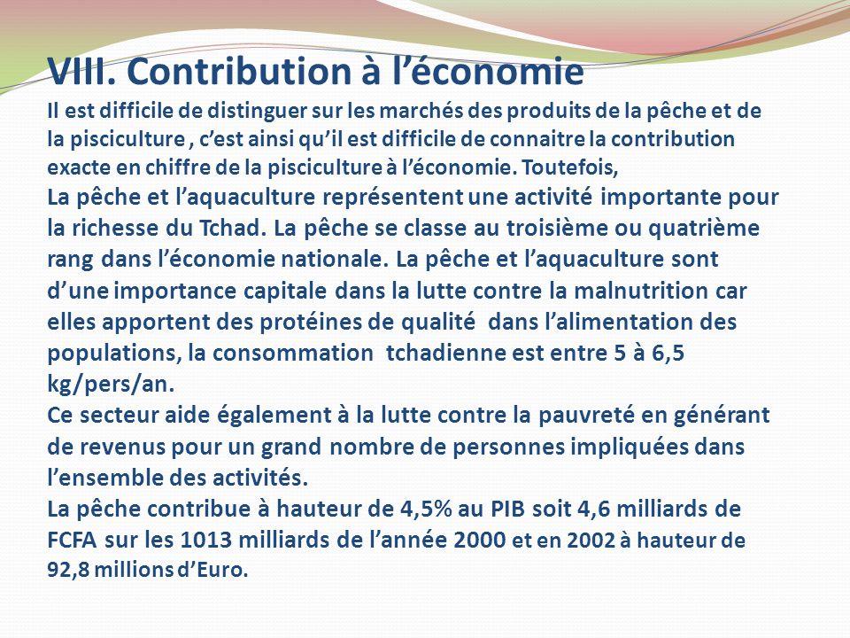 VIII. Contribution à léconomie Il est difficile de distinguer sur les marchés des produits de la pêche et de la pisciculture, cest ainsi quil est diff