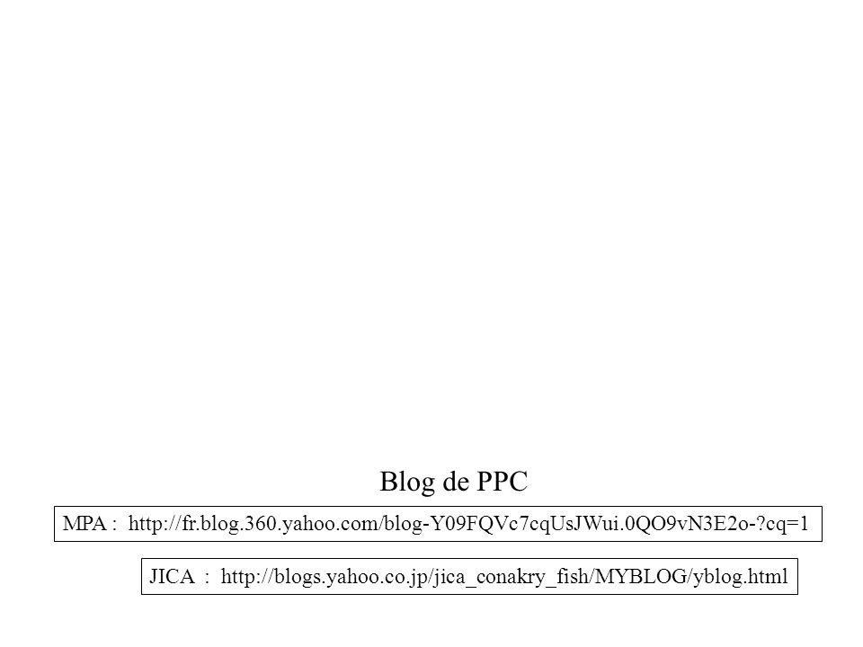 MPA : http://fr.blog.360.yahoo.com/blog-Y09FQVc7cqUsJWui.0QO9vN3E2o-?cq=1 JICA : http://blogs.yahoo.co.jp/jica_conakry_fish/MYBLOG/yblog.html Blog de