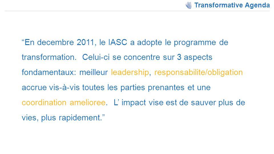 Transformative Agenda En decembre 2011, le IASC a adopte le programme de transformation.