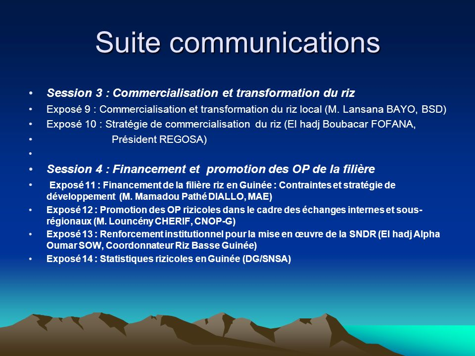 Suite communications Session 3 : Commercialisation et transformation du riz Exposé 9 : Commercialisation et transformation du riz local (M. Lansana BA