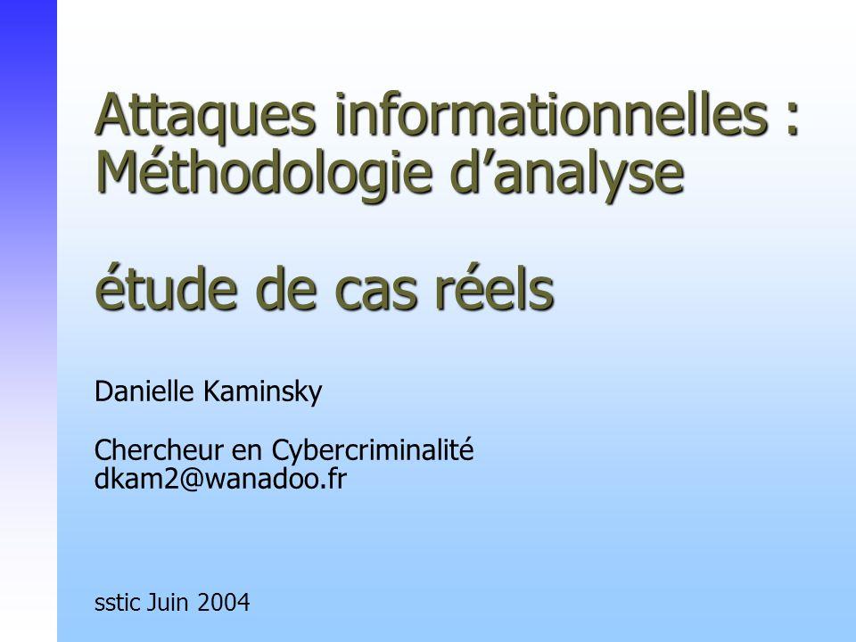 Attaques informationnelles : Méthodologie danalyse étude de cas réels Attaques informationnelles : Méthodologie danalyse étude de cas réels Danielle K