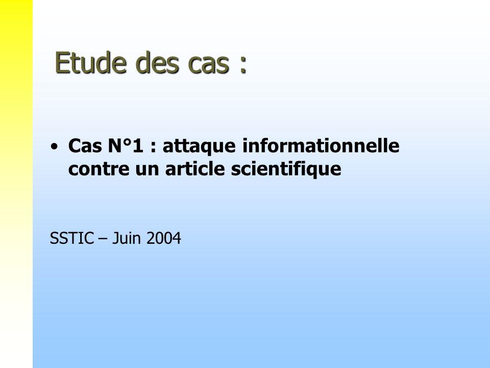 Etude des cas : Cas N°1 : attaque informationnelle contre un article scientifique SSTIC – Juin 2004