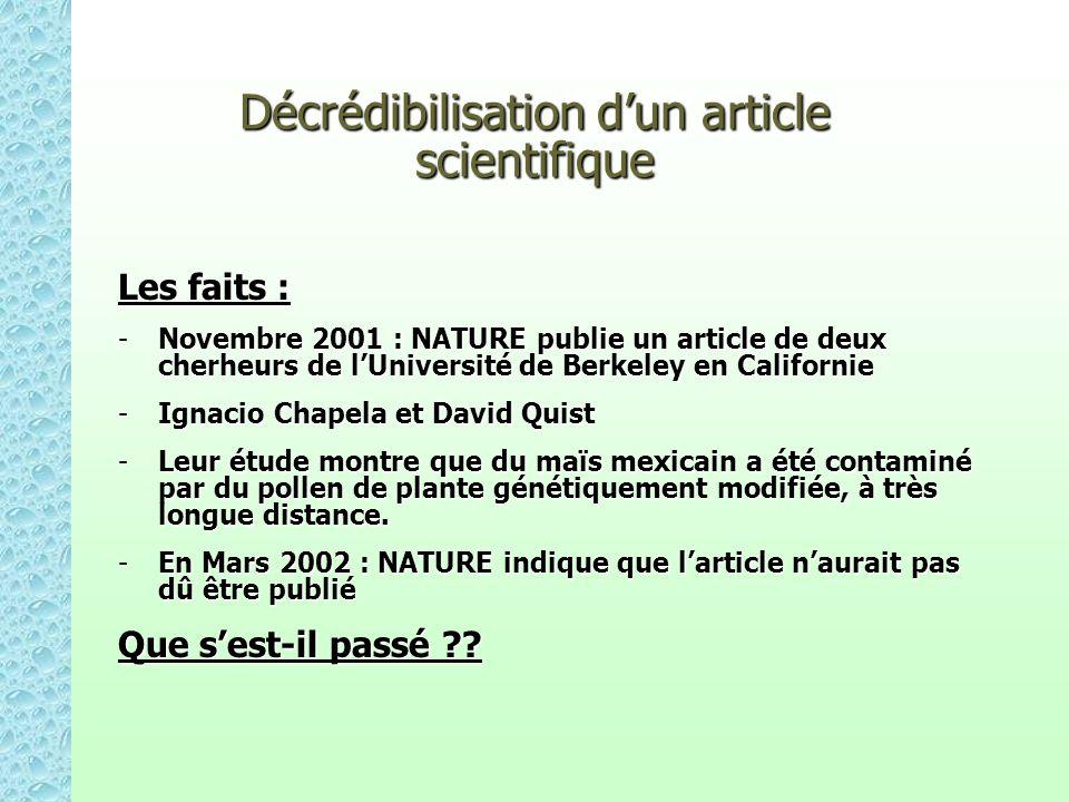 Décrédibilisation dun article scientifique Les faits : -Novembre 2001 : NATURE publie un article de deux cherheurs de lUniversité de Berkeley en Calif