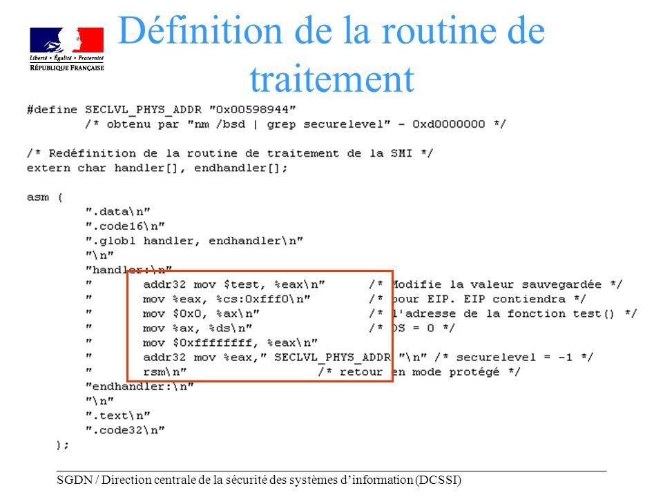_____________________________________________________________________________________ SGDN / Direction centrale de la sécurité des systèmes dinformation (DCSSI) Définition de la routine de traitement