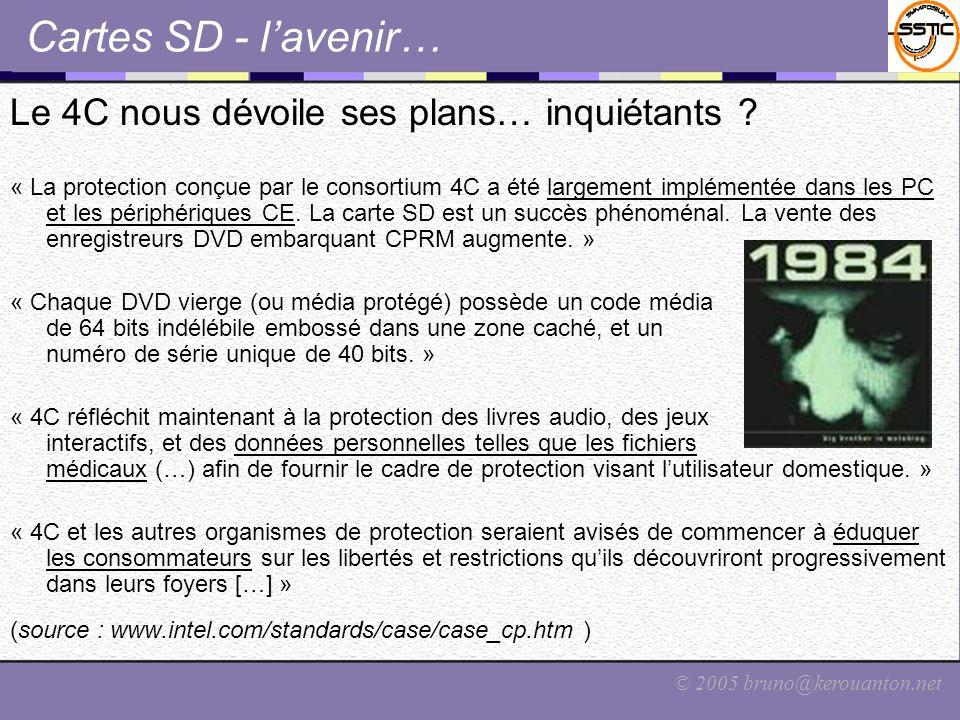 © 2005 bruno@kerouanton.net Cartes SD - lavenir… Le 4C nous dévoile ses plans… inquiétants ? « La protection conçue par le consortium 4C a été largeme