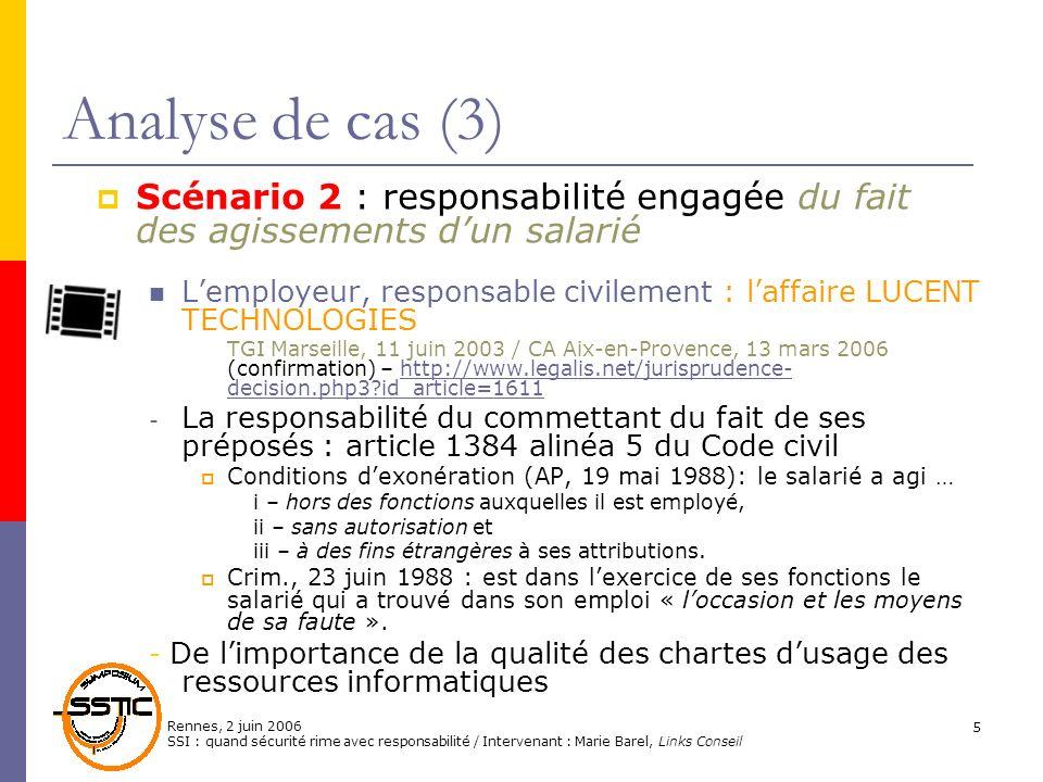 Rennes, 2 juin 2006 SSI : quand sécurité rime avec responsabilité / Intervenant : Marie Barel, Links Conseil 5 Analyse de cas (3) Scénario 2 : respons